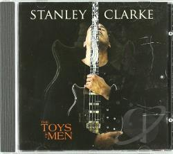 Clarke, Stanley - Toys of Men CD Cover Art