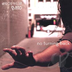 Aaron Pelsue Band - No Turning Back CD Cover Art