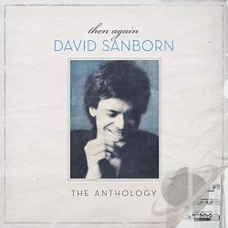 Sanborn, David - Then Again: The Anthology CD Cover Art