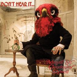 Admiral Sir Cloudesley Shovell - Don't Hear It. Fear It! CD Cover Art