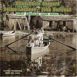 Bertrand, John / Gaspard, Blind Uncle / Lachney, Delma - Early American Cajun Music CD Cover Art