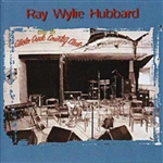Hubbard, Ray Wylie - Live At Cibolo Creek CD Cover Art
