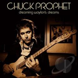 Prophet, Chuck - Dreaming Waylons Dreams CD Cover Art
