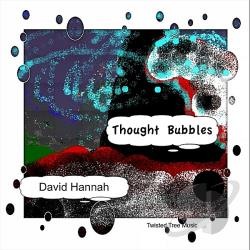 David Hannah - Thought Bubbles CD Cover Art