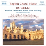 Farrington / Howells / Robinson - Howells: Requiem; Take Him, Earth, for Cherishing CD Cover Art