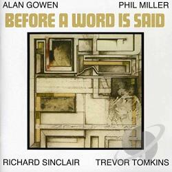 Gowen, Alan / Miller, Phil - Before a Word Is Said CD Cover Art