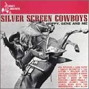 Silver Screen Cowboys: Hoppy, Gene & Me CD Cover Art