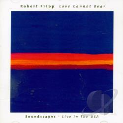 Fripp, Robert - Love Cannot Bear CD Cover Art