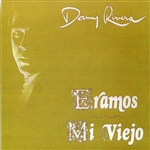 Rivera, Danny - Eramos/Mi Viejo CD Cover Art
