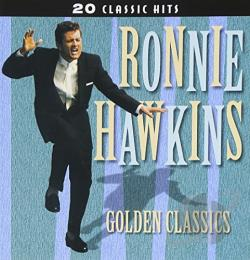 Hawkins, Ronnie - Golden Classics CD Cover Art
