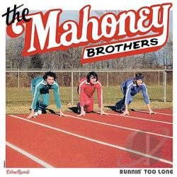 Mahoney Brothers - Runnin' Too Long CD Cover Art