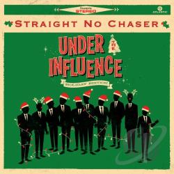 Straight No Chaser – Under the Influence: Holiday Edition