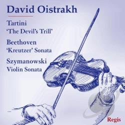 Oistrakh, David - Tartini: The Devil's Trill; Beethoven: Kreutzer Sonata; Szymanowski: Violin Sonata CD Cover Art