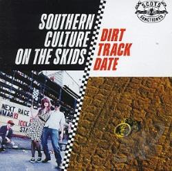Southern Culture On The Skids - Dirt Track Date CD Cover Art