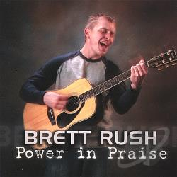 Rush, Brett - Power In Praise CD Cover Art