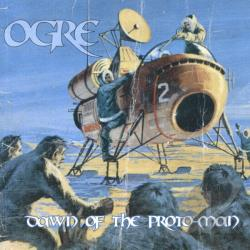 Ogre - Dawn Of The Proto Man CD Cover Art