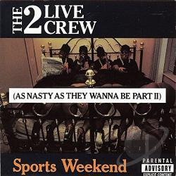 2 Live Crew - Sports Weekend: As Nasty as They Wanna Be, Pt. 2 CD Cover Art