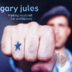 Jules, Gary - Trading Snakeoil for Wolftickets CD Cover Art