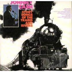 Cash, Johnny - Story Songs Of The Trains And Rivers LP Cover Art