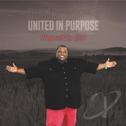 Charles Taylor & United in Purpose - Purposed By God CD Cover Art