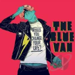 Blue Van - Would You Change Your Life? CD Cover Art