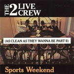 2 Live Crew - Sports Weekend: As Clean as They Wanna Be, Pt. 2 CD Cover Art