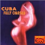 Cuba Fully Charged CD Cover Art