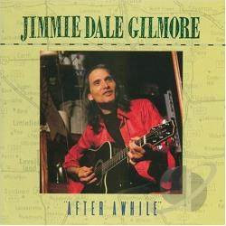 Gilmore, Jimmie Dale - After Awhile CD Cover Art