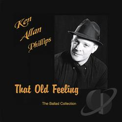 Phillips, Ken Allan - That Old Feeling CD Cover Art
