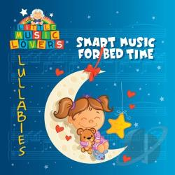 Little Music Lovers: Lullabies - Smart Music for Bed Time CD Cover Art