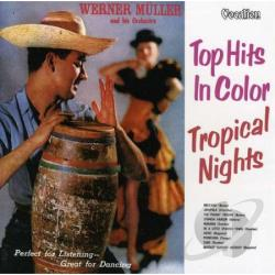Muller, Werner / Werner Muller & His Orchestra - Tropical Nights & Top Hits In Color CD Cover Art