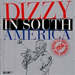 Gillespie, Dizzy - Dizzy in South America: Official U.S. State Department Tour, 1956, Vol. 2 CD Cover Art