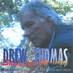 Thomas, Drew - Show me the way CD Cover Art