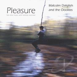Malcolm Dalglish & The Ooolites - Pleasure CD Cover Art
