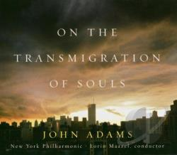 Maazel, Lorin / New York Philharmonic - John Adams: On the Transmigration of Souls CD Cover Art