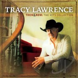 Lawrence, Tracy - Then & Now: The Hits Collection CD Cover Art