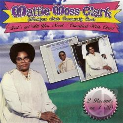Clark, Mattie Moss - God's Got All You Need/I Am Crucified With Christ CD Cover Art