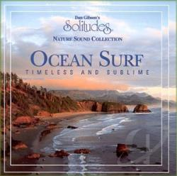Gibson, Dan - Dan Gibson's Solitudes, Nature Sound Collection: Ocean Surf - Timeless And Sublime CD Cover Art