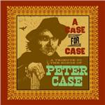 Various (Peter Case) - A Case For Case Tribute CD Cover Art