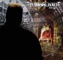 My Morning Jacket - Evil Urges CD Cover Art