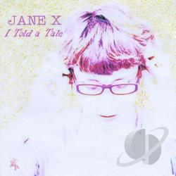 X, Jane - I Told A Tale CD Cover Art