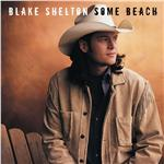 Shelton, Blake - Some Beach DB Cover Art