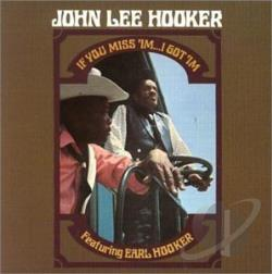Hooker, John Lee - If You Miss 'Im...I Got 'Im CD Cover Art