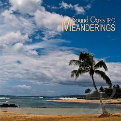 Sound Oasis Trio - Meanderings CD Cover Art
