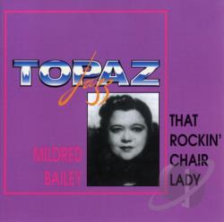 Bailey, Mildred - That Rockin' Chair Lady CD Cover Art