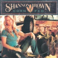 Brown, Shannon - Corn Fed CD Cover Art