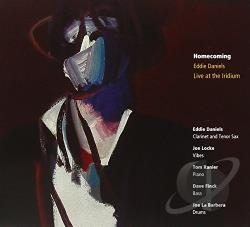 Daniels, Eddie - Homecoming: Eddie Daniels Live at the Iridium CD Cover Art