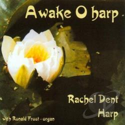 Dent, Rachel / Frost, Ronald - Awake O Harp CD Cover Art