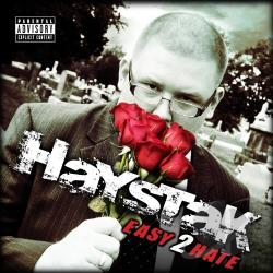 Haystak - Easy 2 Hate CD Cover Art