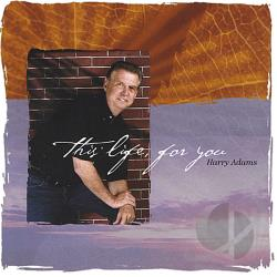 Adams, Harry - This Life, for You CD Cover Art